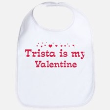 Trista is my valentine Bib