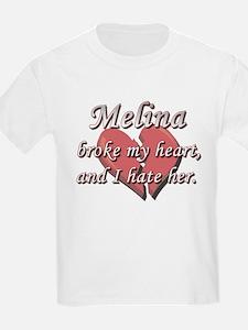 Melina broke my heart and I hate her T-Shirt