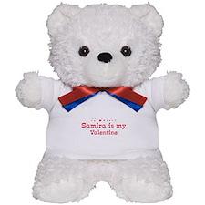 Samira is my valentine Teddy Bear