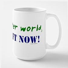 For a better world, TURN LEFT NOW! Large Mug