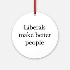 Liberals Make Better People Keepsake (Round)