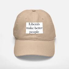 Liberals Make Better People Baseball Baseball Cap