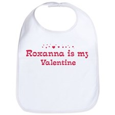 Roxanna is my valentine Bib