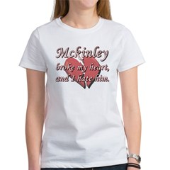 Mckinley broke my heart and I hate him Women's T-S
