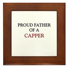 Proud Father Of A CAPPER Framed Tile