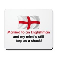 Married To An Englishman Mousepad