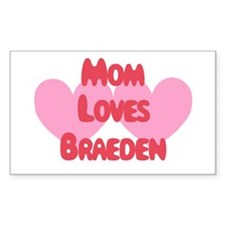 Braeden Loves Mom Rectangle Decal