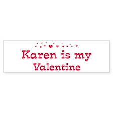 Karen is my valentine Bumper Car Sticker