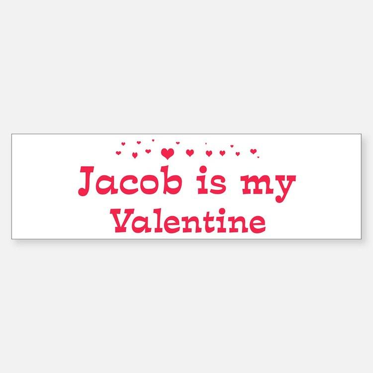 Jacob is my valentine Bumper Bumper Bumper Sticker