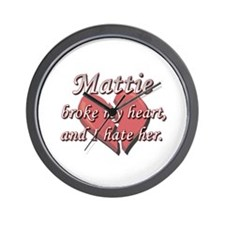 Mattie broke my heart and I hate her Wall Clock