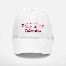 Eddy is my valentine Baseball Baseball Cap