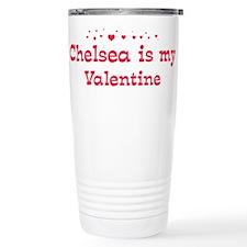 Chelsea is my valentine Travel Mug