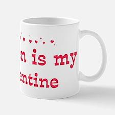 Colleen is my valentine Mug