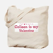 Colleen is my valentine Tote Bag