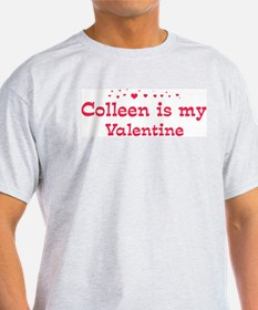 Colleen is my valentine T-Shirt