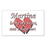 Martina broke my heart and I hate her Sticker (Rec