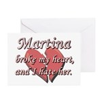 Martina broke my heart and I hate her Greeting Car