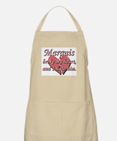 Marquis broke my heart and I hate him BBQ Apron