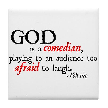 God is a Comedian Tile Coaster