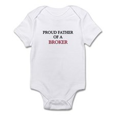 Proud Father Of A BROKER Infant Bodysuit