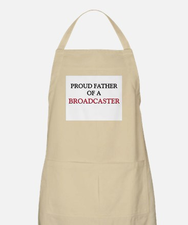 Proud Father Of A BROADCASTER BBQ Apron