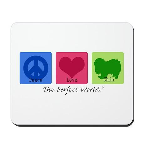 Peace Love Chin Mousepad