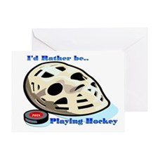 Rather Be Playing Hockey Greeting Card