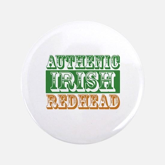 "Authentic Irish Redhead 3.5"" Button"