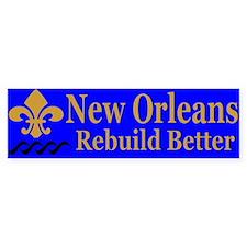 New Orleans Rebuild Better Bumper Bumper Sticker