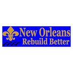 New Orleans Rebuild Better Bumper Sticker