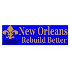 New Orleans Rebuild Better Bumper Stickers