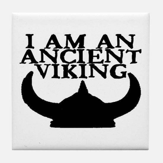 I AM AN ANCIENT VIKING Tile Coaster