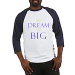 No Dream Too Big Baseball Jersey