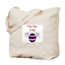 I BEE-LIEVE IN LOVE Tote Bag
