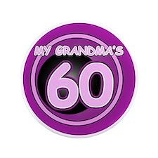 """Grandma Is 60 3.5"""" Button"""