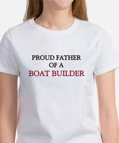 Proud Father Of A BOAT BUILDER Tee