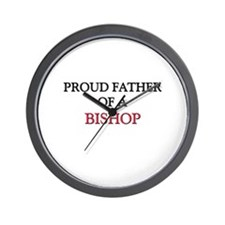 Proud Father Of A BISHOP Wall Clock