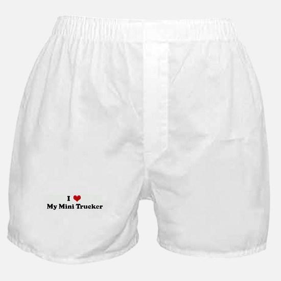 I Love My Mini Trucker Boxer Shorts