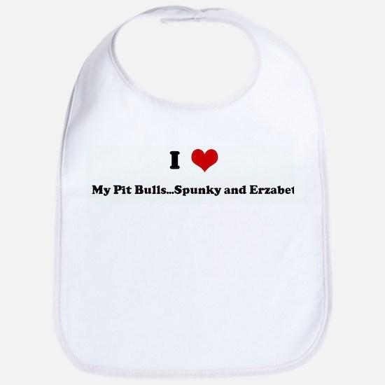 I Love My Pit Bulls...Spunky Bib
