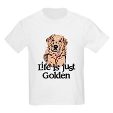 Life is Just Golden T-Shirt