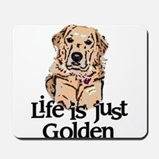 Life is Just Golden Mousepad