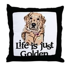 Life is Just Golden Throw Pillow