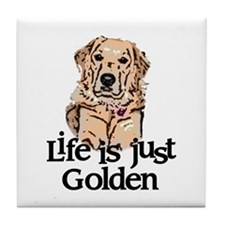 Life is Just Golden Tile Coaster