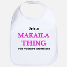 It's a Makaila thing, you wouldn' Baby Bib