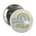 "My Mom's A MILF 2.25"" Button (100 pack)"