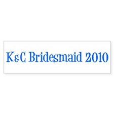 K&C Bridesmaid 2010 Bumper Bumper Sticker