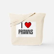 I LOVE PRAWNS Tote Bag