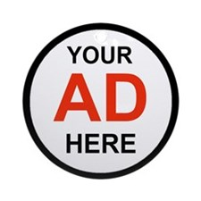 ADVERTISE HERE Ornament (Round)