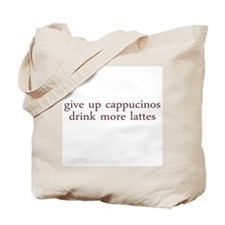 Give Up Cappucino Tote Bag