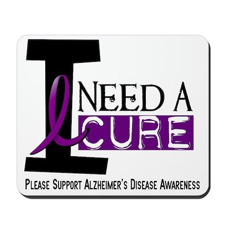 I Need A Cure ALZHEIMER'S DISEASE Mousepad